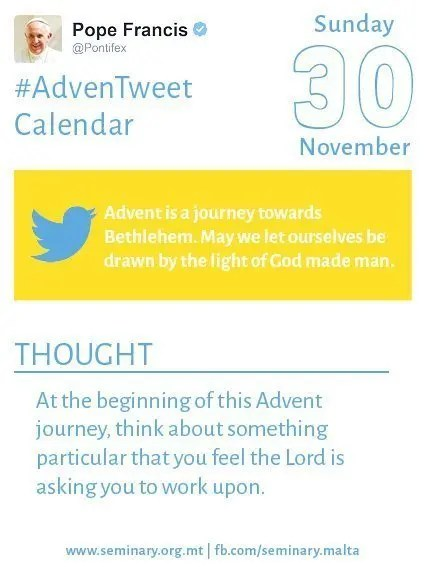 <strong>Tweet:</strong>  Advent is a journey towards Bethlehem. May we let ourselves be drawn by the light of God made man. <br /><strong><br /><strong>Thought:</strong> </strong> At the beginning of this Advent journey, think about something particular that you feel the Lord is asking you to work upon.