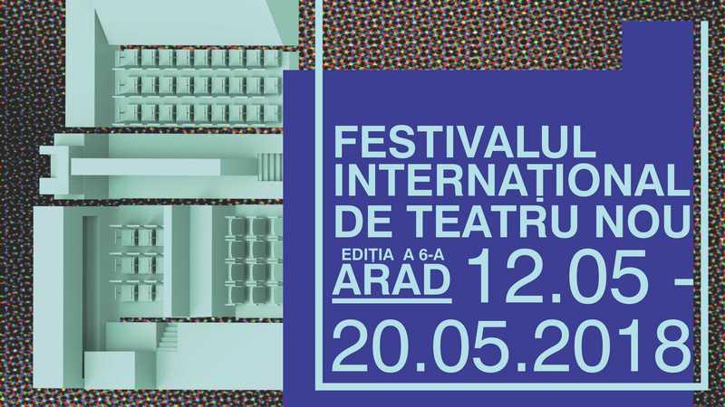 A VI-a ediţie a Festivalului Internaţional de Teatru Nou