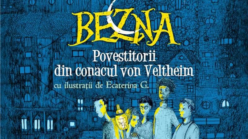 """""""Bezna. Povestitorii din conacul lui von Veltheim"""" de Flavius Ardelean [fragment]"""