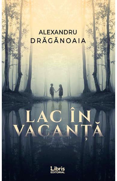 Lac în vacanță – Alexandru Drăgănoaia