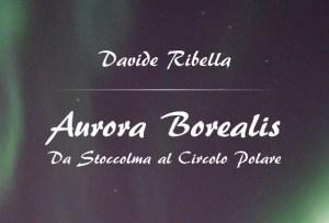 Aurora Borealis di Davide Ribella