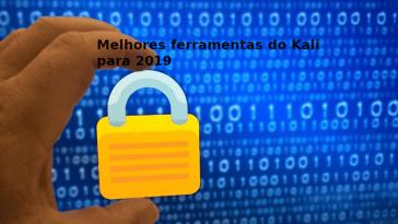 As melhores ferramentas do Kali Linux para 2019