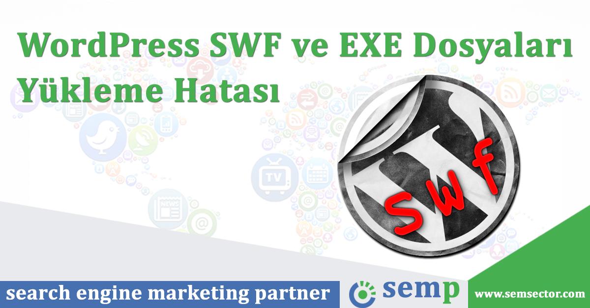 WordPress SWF ve EXE Dosyası Yükleme Hatası