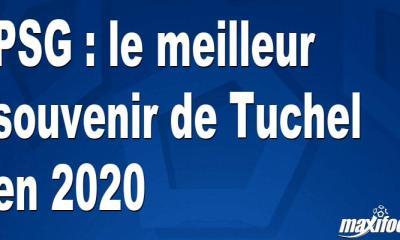 PSG : le meilleur souvenir de Tuchel en 2020