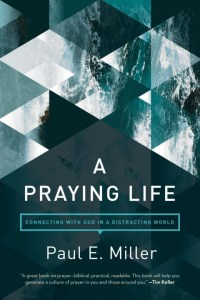 A Praying Life book