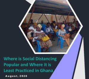 COVID-19 Where is social distancing popular and where is it least practiced in Ghana (SEND GHANA, August 2020)
