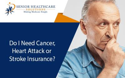 Do I Need Cancer, Heart Attack or Stroke Insurance?