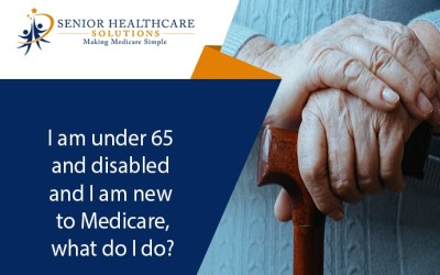 I am under 65 and disabled and I am new to Medicare, what do I do?