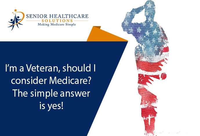 Im-a-Veteran-should-I-consider-Medicare-The-simple-answer-is-yes