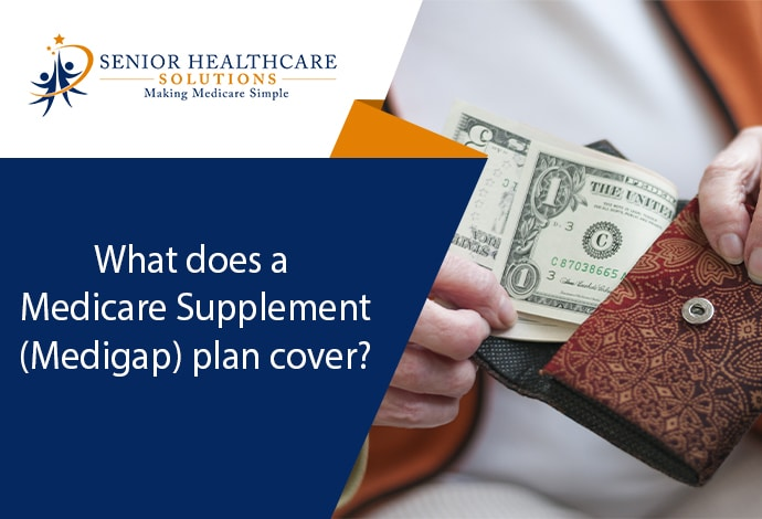 What does a Medicare Supplement (Medigap) plan cover?