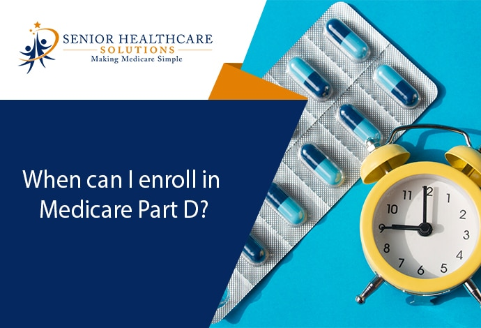 when-can-i-enroll-in-medicare-part-d