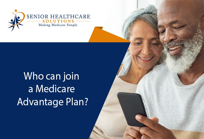 who-can-join-a-medicare-advantage-plan