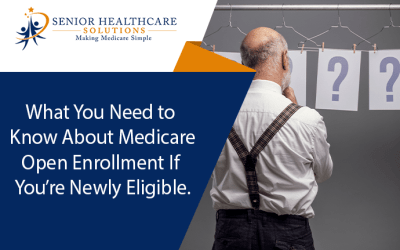 What You Need to Know About Medicare Open Enrollment If You're Newly Eligible