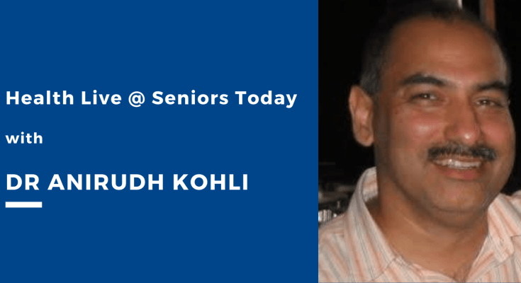 Takeaways from Health Live @ Seniors Today with Dr Anirudh Kohli
