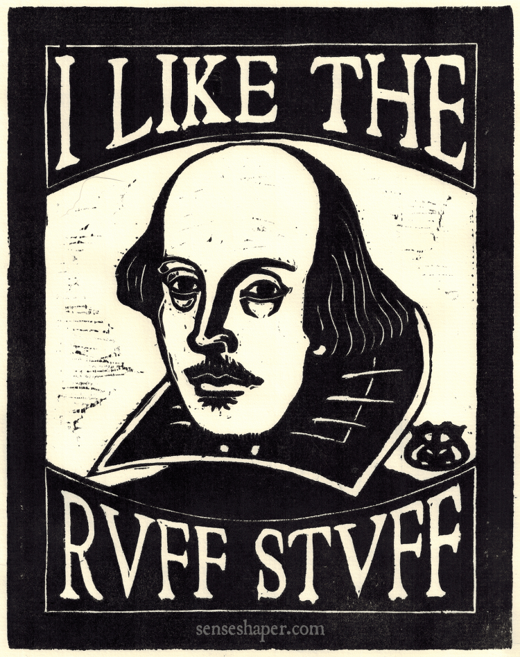 "William Shakespeare Woodcut, ""I Like the Ruff Stuff,"" by senseshaper. You can purchase a print here, or you can find it on a shirt here."