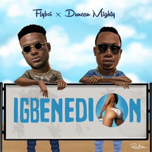 Flyboi Ft. Duncan Mighty – Igbenedion