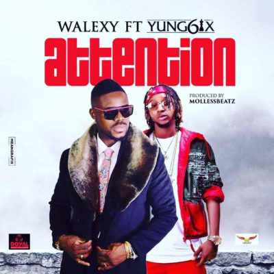 Walexzy - Attention Ft. Yung6ix
