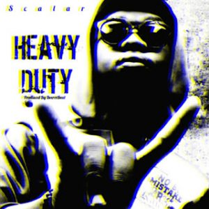 Scalar – Heavy Duty (Prod. Beerex)