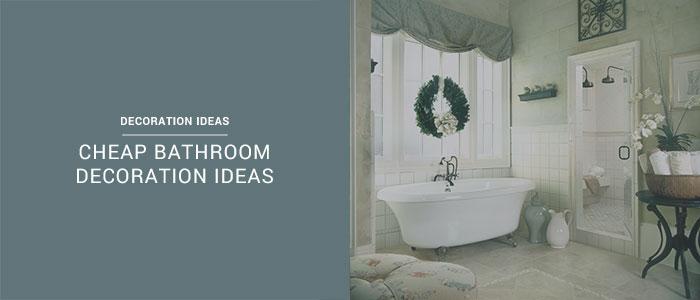 Cheap Bathroom Decoration Ideas