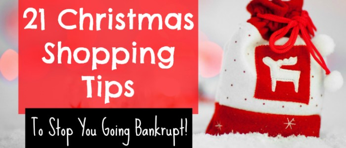 21 Christmas Shopping Tips To Stop You Going Bankrupt