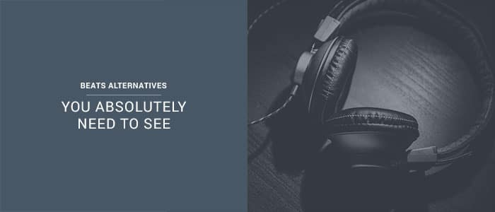11 Beats Alternatives You Absolutely Need To See