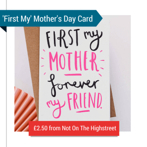 A White Mother's Day Card With The Text 'First My Mother Forever My Friend'