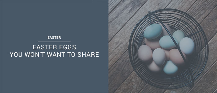 The Best Easter Eggs You Won't Want To Share