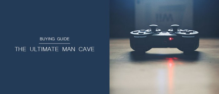 Guide to Creating the Ultimate Man Cave