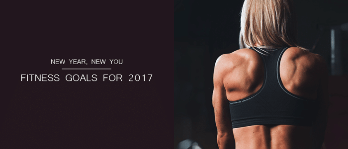 New Year, New You: Fitness Goals for 2017