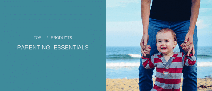 12 Essential Parenting Products You Just Can't Live Without