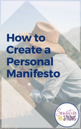 How to create a personal manifesto sensitive and strong maxwellsz
