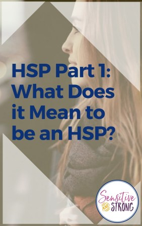 What Does it Mean to be an HSP - HSP meaning