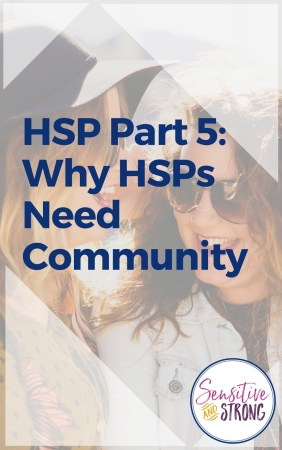 Why HSPs Need Community - HSP forum