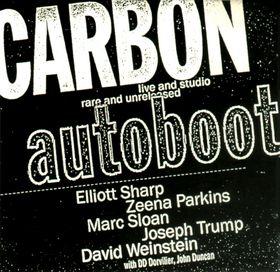 Elliott Sharp and Carbon - Autoboot