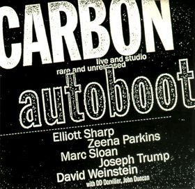 Elliott Sharp and Carbon - Autoboot