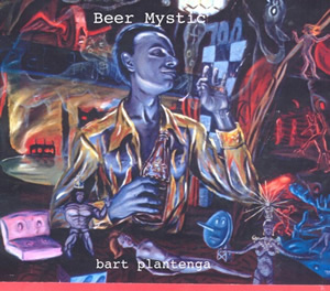 Bart Plantenga, The Beer Mystic - cover by David Sandlin