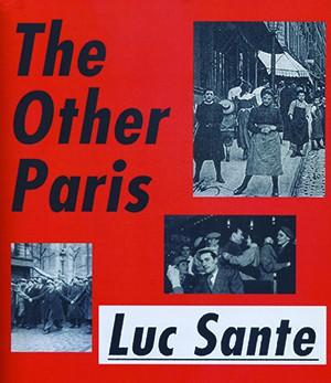 The Other Paris by Luc Sante