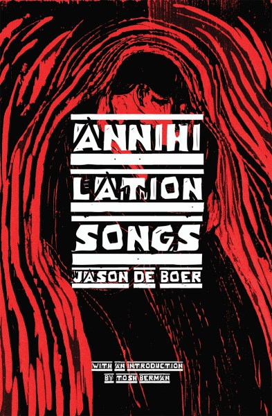annihilation songs by Jason DeBoer, from Stalking Horse Press