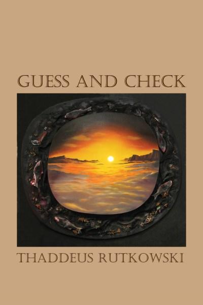 thaddeus rutkowski guess and check