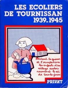 Les écoliers de Tournissan, 1939-1945, éditions Privat