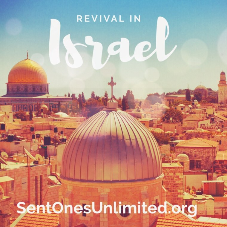 Revival in Israel with Sent Ones Unlimited