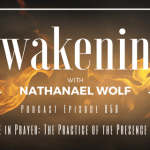 AWAKENING EPISODE 050: A DEEPER LIFE IN PRAYER: THE PRACTICE OF THE PRESENCE OF GOD PT. 3