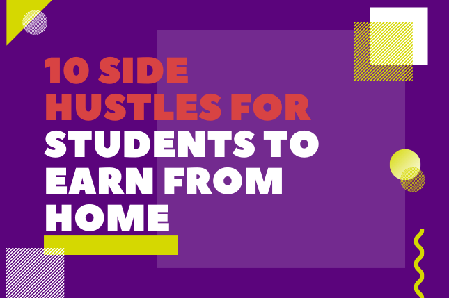 10 Side Hustles For Students To Start Earning From Home