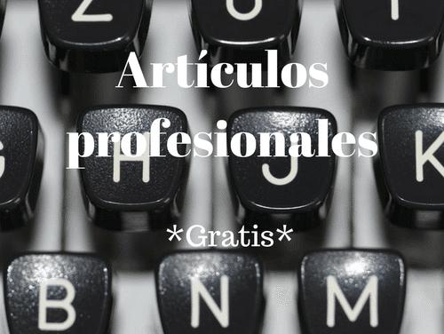 """Artículos profesionales y extensos de cualquier tema """"medio"""" gratis"""