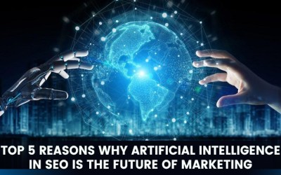 TOP 5 REASONS WHY ARTIFICIAL INTELLIGENCE IN SEO IS THE FUTURE OF MARKETING