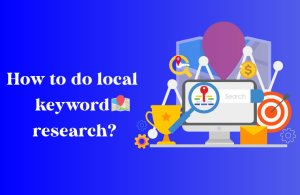 Read more about the article What is local keyword? – Local Keyword Research 2021