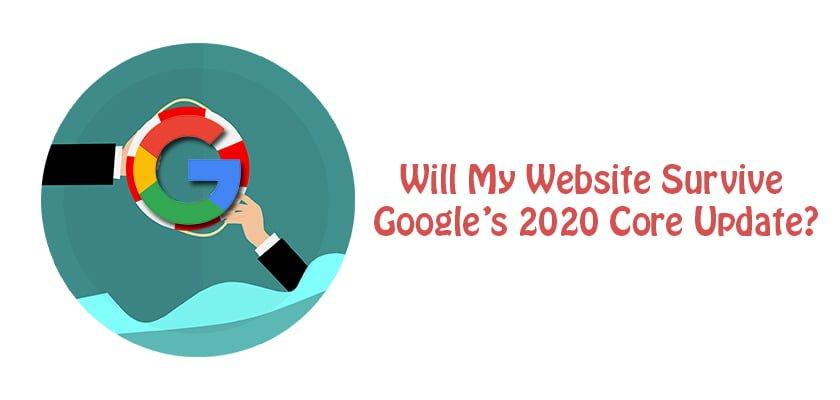 Will My Website Survive Googles 2020 Core Update
