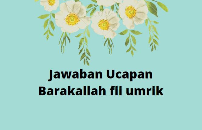 Jawaban Ucapan Barakallah fii umrik
