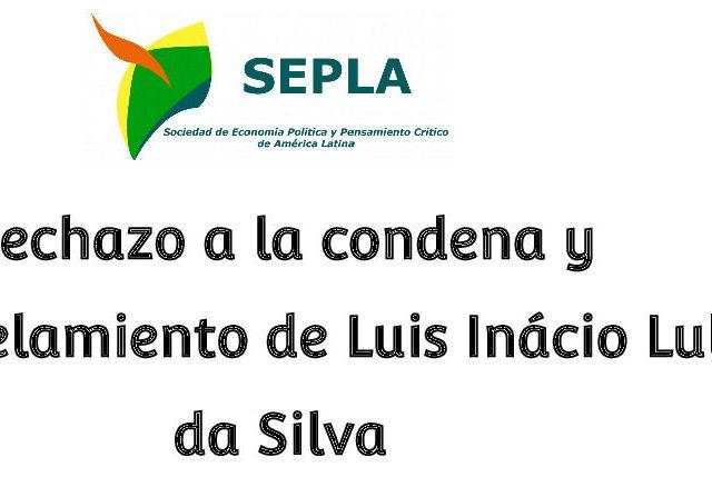 Rechazo a la condena y encarcelamiento de Lula da Silva