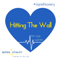 Hitting The Wall - Post Sepsis Syndrome